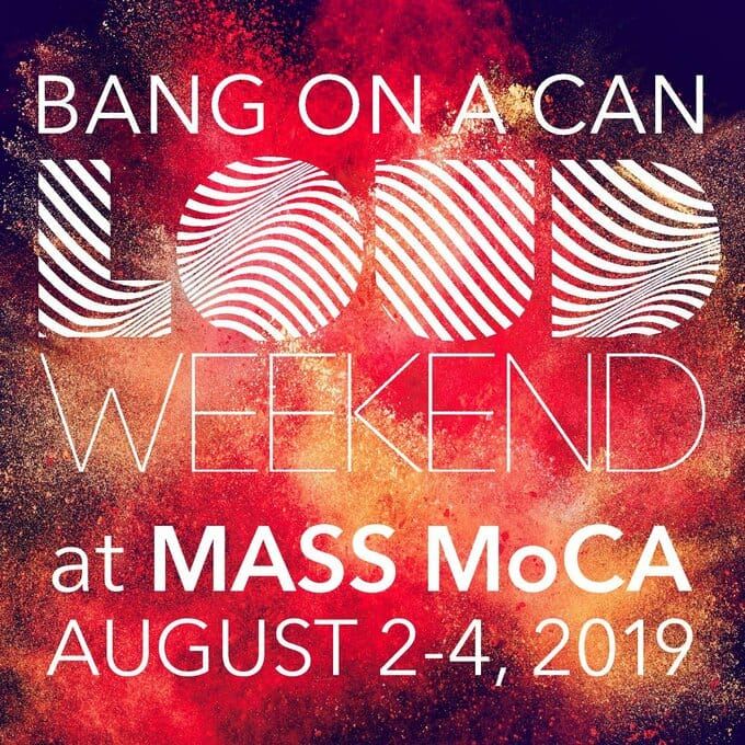 Bang on a Can's LOUD Weekend North Adams Massachusetts